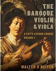 The Baroque Violin and Viola, vol. I: A Fifty-Lesson Course