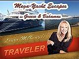 Mega Yacht Escapes in Greece & Bahamas