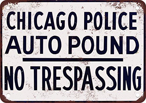 Chicago Police Auto Pound Vintage Look Reproduction Metal Tin Sign 12X18 Inches ()