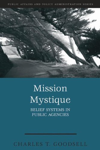 Mission Mystique: Belief Systems in Public Agencies (Public Affairs and Policy Administration) (Shop Mystique)