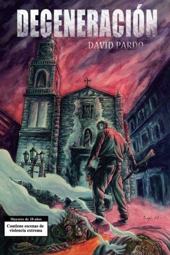 Degeneracion  [Pardo, David] (Tapa Blanda)
