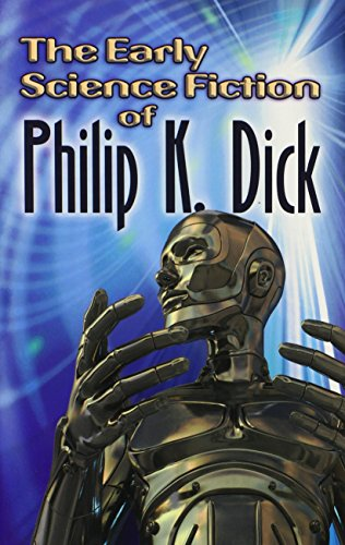 book cover of The Early Science Fiction of Philip K. Dick