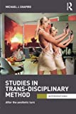 Studies in Trans-Disciplinary Method: After the Aesthetic Turn (Interventions)