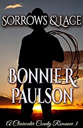 Sorrows and Lace: A Clearwater County Romance (Lonely Lace Series Book 3)