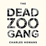 The Dead Zoo Gang | Charles Homans