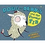 Doug-Dennis and the Flyaway Fib