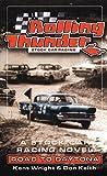 Rolling Thunder Stock Car Racing: Road To Daytona: A Stock Car Racing Novel