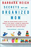 Secrets of an Organized Mom, Barbara Reich, 1451672861