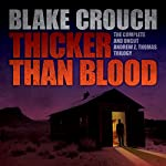 Thicker than Blood: The Complete Andrew Z. Thomas Trilogy | Blake Crouch