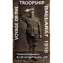 Voyage of the Troopship Ballarat 1916: Extracts from the WW1 letters of Thomas Kermode (DCM Boer War)