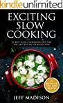 Exciting Slow Cooking: 25 Best Slow C...