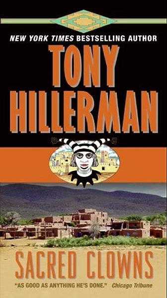 Sacred Clowns A Leaphorn And Chee Novel Kindle Edition By Hillerman Tony Literature Fiction Kindle Ebooks Amazon Com
