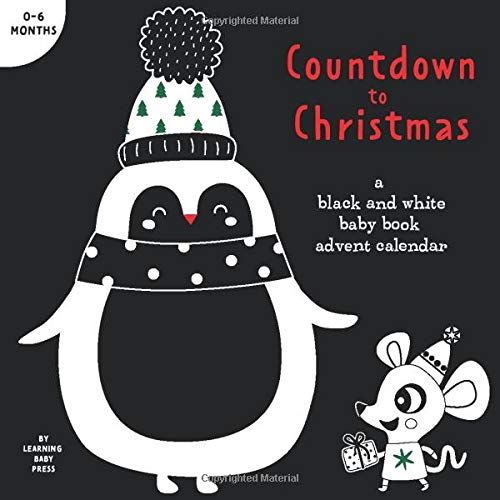 Countdown to Christmas: A Black and White Baby Book Advent Calendar 0-6 Months: Festive High-Contrast Pictures for Newborns and Infants