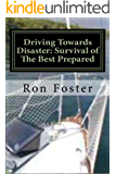 Driving Towards Disaster: Survival of the Best Prepared