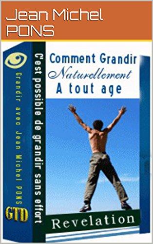 Comment grandir vite à tout age: Comment grandir vite en taille quelque soit son age (French Edition) (Taille De Jeans)