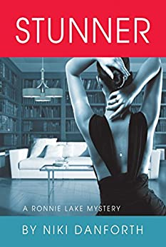 Stunner: A Ronnie Lake Mystery (An Accidental Lady Detective, A Private Investigator Crime, Book 1) by [Danforth, Niki]