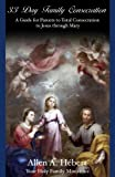 img - for 33 Day Family Consecration: A Guide for Parents to total Consecration to Jesus through Mary book / textbook / text book