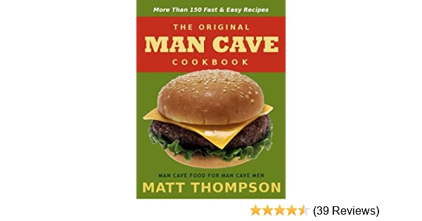 Man Cave Turkey Burgers : The man cave cookbook morethan fast and easy recipes for