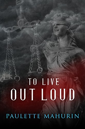 To Live Out Loud: A Novel