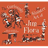 The Curiously Sinister Art of Jim Flora by Irwin Chusid (2007-04-12)