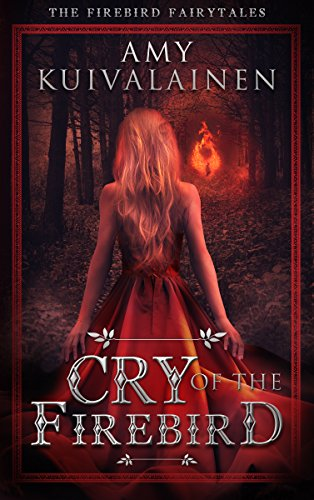 Cry of the Firebird: A Nordic Paranormal Fantasy Series (The Firebird Fairytales Book 1)