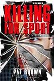 Killing for Sport, Pat Brown, 1597775754