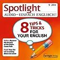 Spotlight Audio - 8 Tips and Tricks for your English. 9/2014: Englisch lernen Audio - 8 Tipps und Tricks für Ihr Englisch Hörbuch von  div. Gesprochen von:  div.