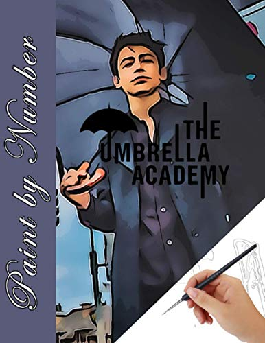 The Umbrella Academy Paint By Number: A new kind of coloring book for Adult relaxation