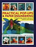 img - for Practical Pop-Ups and Paper Engineering: A Step-By-Step Course In The Art Of Creative Card-Making, More Than 100 Techniques And Projects, In 1000 Photographs book / textbook / text book