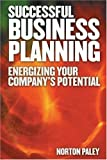 img - for Successful Business Planning: Energizing Your Company's Potential by Norton Paley (2004-05-14) book / textbook / text book