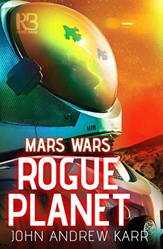 Rogue Planet (Mars Wars Book 2)