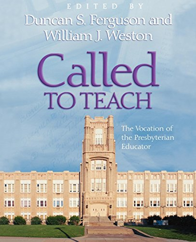 Called to Teach: The Vocation of the Presbyterian Educator