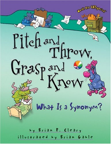 Pitch and Throw, Grasp and Know: What Is a Synonym? (Words are Categorical) [Brian P Cleary] (Tapa Blanda)
