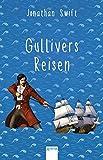 Gullivers Reisen: Arena Kinderbuch-Klassiker. Mit einem Vorwort von Alexa Henning von Lange