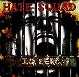 I.Q. Zero by Hate Squad