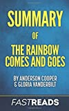 Summary of The Rainbow Comes and Goes: by Anderson Cooper & Gloria Vanderbilt | Includes Full Chapter Synopses