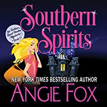 Southern Spirits: Southern Ghost Hunter Mysteries, Book 1 Audiobook by Angie Fox Narrated by Tavia Gilbert