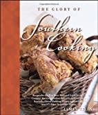 The Glory of Southern Cooking: Recipes for…