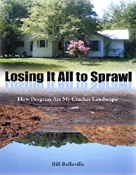 Losing It All to Sprawl: How Progress Ate My Cracker Landscape (Florida History and Culture)