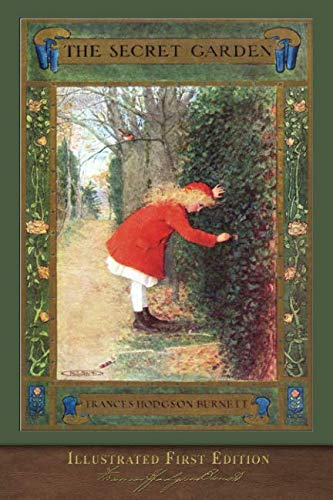 The Secret Garden (Illustrated First Edition): 100th Anniversary Collection with Foreword (The Secret Garden And A Little Princess)