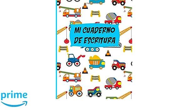 Mi Cuaderno de Escritura: Camion de Construccion Cuaderno para Practica: Libreta de Doble Raya/Handwriting Practice Notebook/ Ideal para practicar ...