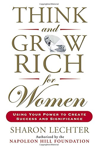 think-and-grow-rich-for-women-using-your-power-to-create-success-and-significance