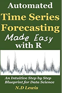 Practical time series forecasting with r a hands on guide 2nd automated time series forecasting made easy with r an intuitive step by step introduction for fandeluxe Gallery