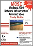 MCSE: Windows 2000 Network Infrastructure Administration Study Guide, Paul E. Robichaux and Michael Chacon, 0782129498
