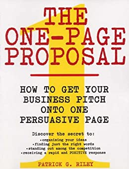 Amazon.com: The One-Page Proposal: How to Get Your Business Pitch ...