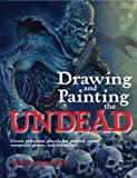 Drawing and Painting the Undead (Barron's Educational)