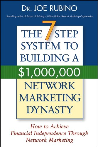 System Marketing (The 7-Step System to Building a $1,000,000 Network Marketing Dynasty: How to Achieve Financial Independence through Network Marketing)