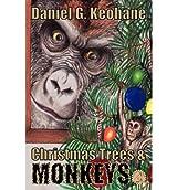 By Keohane, Daniel G [ [ Christmas Trees & Monkeys ] ] Sep-2011[ Paperback ]