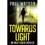 Towards Light: An Andy Teague Novella