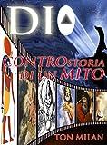 Dio: Controstoria di un mito (Italian Edition)